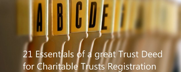 21 Essentials of a great Trust Deed for Charitable Trusts Registration