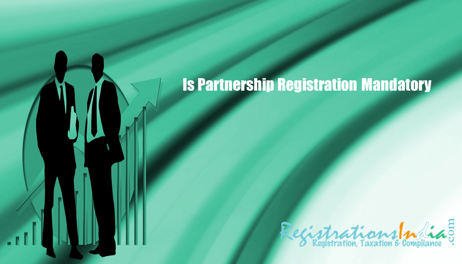 Is Partnership Registration Mandatory?