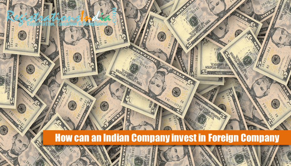 How can an Indian Company invest in Foreign Company