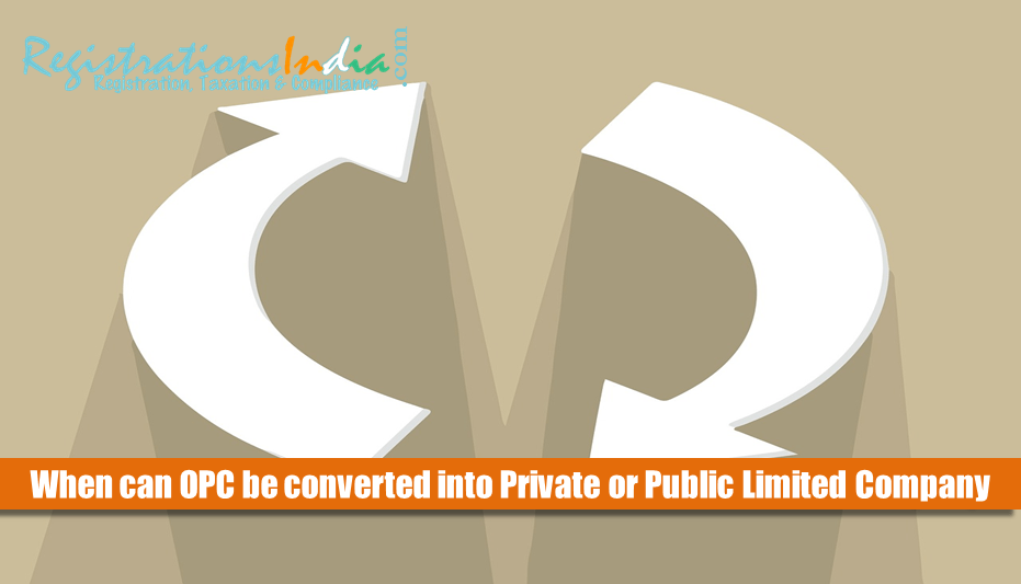 when can an OPC be Converted into a Private Limited Company image