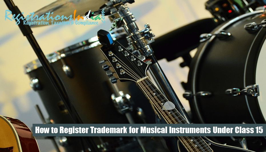 How to Register Trademark for Musical Instruments Under Class 15