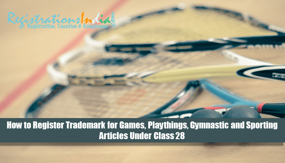 Register Trademark for Games,Playthings,Gymnastic and Sporting Articles