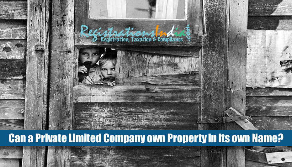 Can a Private Limited Company own Property in its own Name?