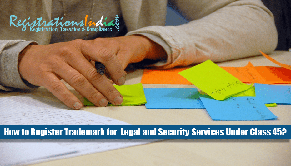 How to Register Trademark for Legal and Security Services Under Class 45