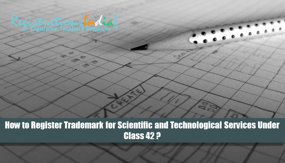 How to Register Trademark for Scientific and Technological Services Under Class 42?