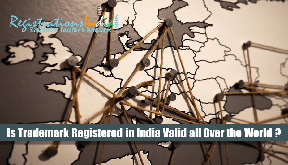 Is Trademark Registered in India Valid all Over the World?