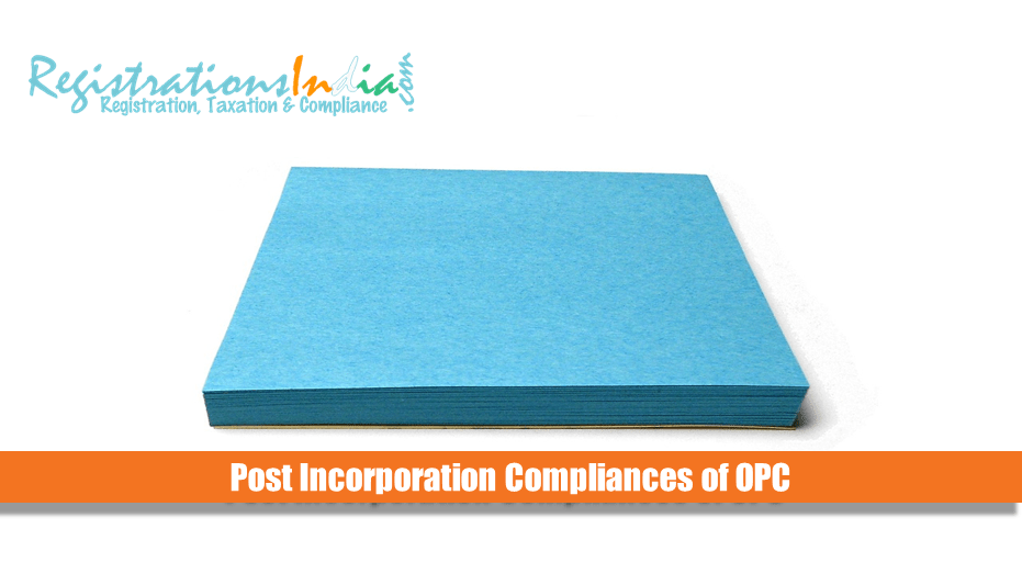 Post Incorporation Compliances of OPC