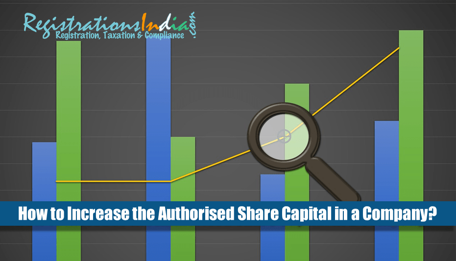 How to increase the Authorised Share Capital in a Company?