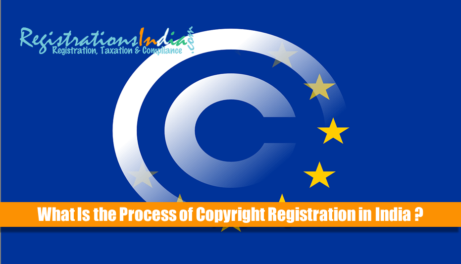 What is the Process of Copyright Registration in India?
