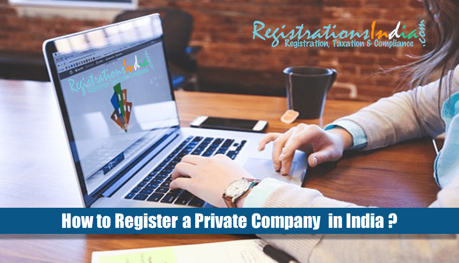 How to Register a Private Company in India ?