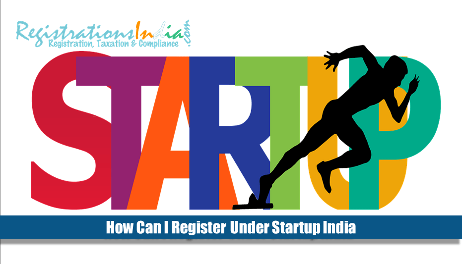 How to Register Under Startup India?