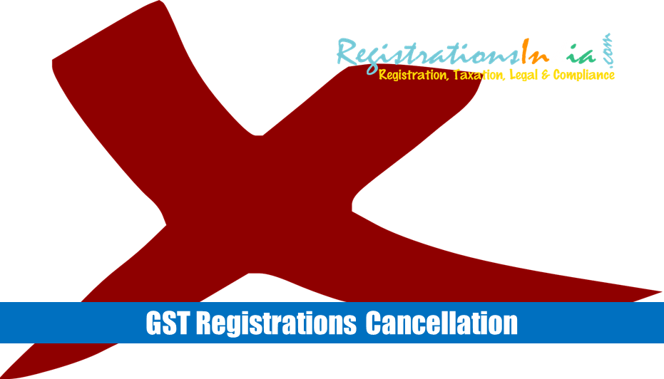 GST Registrations Cancellation
